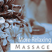 More Relaxing Massage – Calming Sounds of Nature, Instrumental New Age, Relaxing Music for Spa, Massage Treatments by Sounds Of Nature