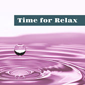 Play & Download Time for Relax – Calming Sounds of Nature Help You Feel Better, Relaxing Music, Full Rest by Nature Sounds for Sleep and Relaxation | Napster