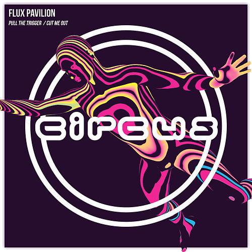 Pull the Trigger / Cut Me Out by Flux Pavilion