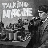 Talking Machine by The M Machine