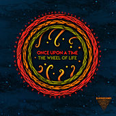 The Wheel Of Life by Once Upon A Time