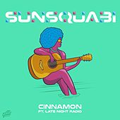 Play & Download Cinnamon by Sunsquabi | Napster
