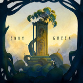 Play & Download Envy Green by The Arcadian Wild | Napster