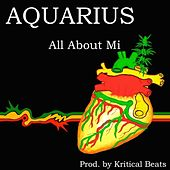 Play & Download All About Mi by Aquarius | Napster