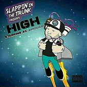 Play & Download Slappin' in the Trunk Presents: High by AC | Napster