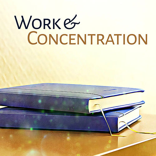 Play & Download Work & Concentration – Music for Easier Learning, Deep Focus, Pure Mind, Easier Exam, Mozart, Beethoven by Classical Study Music Ensemble | Napster