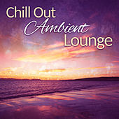 Play & Download Chill Out Ambient Lounge – Calming Sounds, Relaxing Vibes, Soft Music, Tropical Relaxation, Inner Silence by Club Bossa Lounge Players | Napster