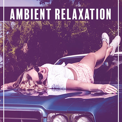 Play & Download Ambient Relaxation – Soothing Music, Healing Waves of Calmness, Stress Relief, New Age Ambient Sounds by Yoga Relaxation Music | Napster