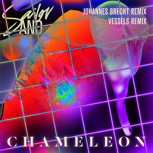Play & Download Chameleon (Remixes) by Sailor & I | Napster