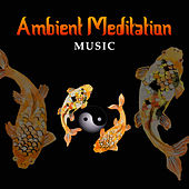 Play & Download Ambient Meditation Music – Nature Sounds, Helpful for Deep Meditation, Yoga, Relax Your Body & Mind by Lullabies for Deep Meditation | Napster