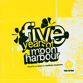 Play & Download Five Years of Moon Harbour by Various Artists | Napster