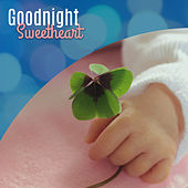 Goodnight Sweetheart – Calming Lullabies for Kids, Deep Sleep, Relaxed Mind Baby, Sweet Dreams, Mozart, Beethoven by Baby Sleep Sleep