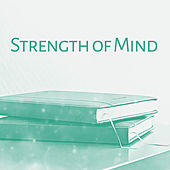 Strength of Mind – Instrumental Music for Learning, Effective Study, Einstein Effect, Better Memory, Deep Focus by Studying Music