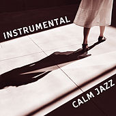 Instrumental Calm Jazz – Piano Bar, Relaxing Jazz Music, Smooth Sounds, Mellow Piano by The Jazz Instrumentals