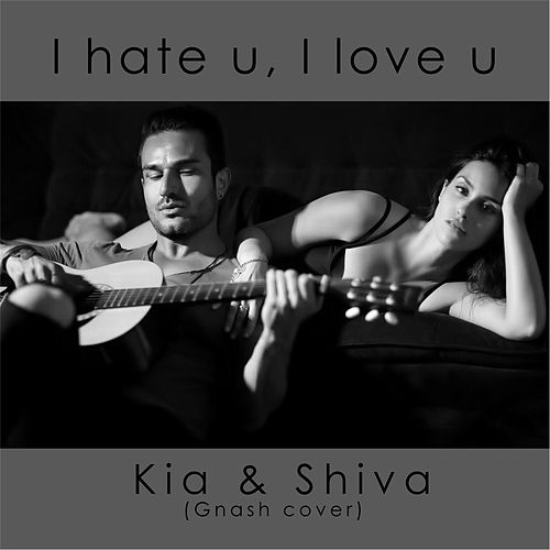 Play & Download I Hate U I Love U by K.i.a. | Napster