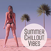 Play & Download Summer Chillout Vibes – Relaxing Chill Out Music, Summer Relaxation, Beach Lounge, Easy Listening, Chill a Bit by #1 Hits Now | Napster