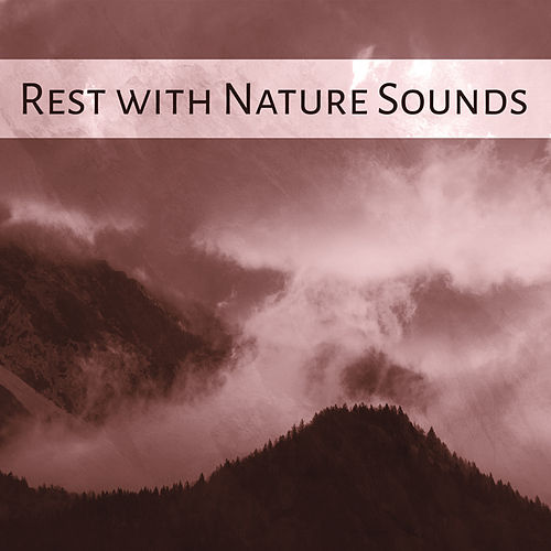 Play & Download Rest with Nature Sounds – Calming Waves, Stress Relief, Relax Yourself, New Age Sounds, Harmony, Peaceful Mind by Calming Sounds | Napster