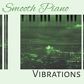 Smooth Piano Vibrations – Mellow Jazz Instrumental,  Lovely Songs, Simple Piano by The Jazz Instrumentals
