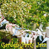 Garden Party Jazz von Various Artists