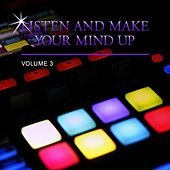 Play & Download Listen and Make Your Mind Up, Vol. 3 by Various Artists | Napster