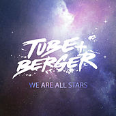 We Are All Stars by Tube & Berger