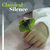 Play & Download Classical Silence – Music for Baby, Lullabies for Sleep, Calm Nap, Stress Relief, Deep Sleep, Quiet Baby, Mozart, Beethoven by Baby Lullaby (1) | Napster