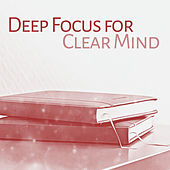 Play & Download Deep Focus for Clear Mind – Music for Study, Easy Work, Music Helps Pass Exam, Classical Sounds, Beethoven, Mozart by Studying Music Group | Napster