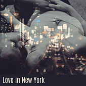 Love in New York – Mellow Jazz Sounds, Pure Instrumental, Easy Listening, Sensual Jazz in New York by New York Jazz Lounge