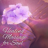 Healing Massage for Soul – Music for Spa, Wellness, Nature Sounds for Relaxation, Asian Music, Pure Waves, Soothing Piano by S.P.A
