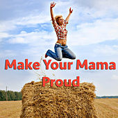 Make Your Mama Proud von Various Artists