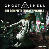Ghost In The Shell - The Complete Fantasy Playlist di Various Artists