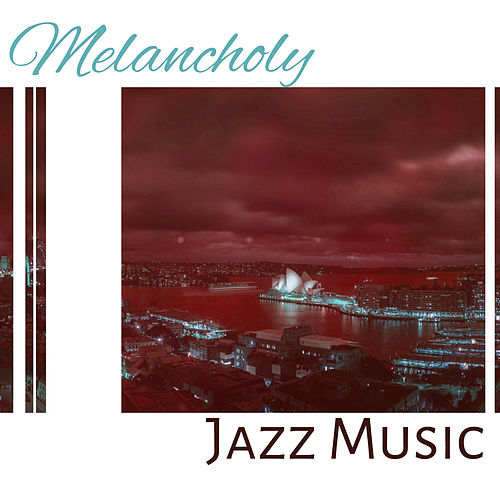 Play & Download Melancholy Jazz Music – Gentle Piano for Relaxation, Sensual Music, Instrumental Sounds at Night, Chillout with Jazz by Light Jazz Academy | Napster