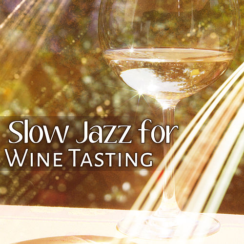 Play & Download Slow Jazz for Wine Tasting – Calming Jazz, Mellow Sounds, Stress Relief, Easy Listening by Gold Lounge | Napster