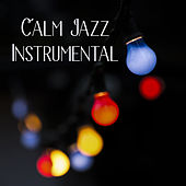 Play & Download Calm Jazz Instrumental – Mellow Sounds of Instrumental Jazz, Relaxed Jazz, Blue Jazz, Silent by Music for Quiet Moments | Napster