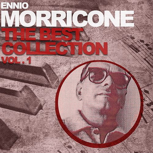 Play & Download Ennio Morricone the Best Collection, Vol. 1 by Ennio Morricone | Napster