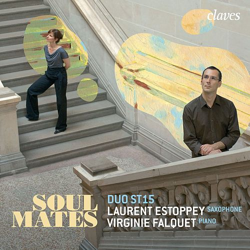 Play & Download Soul Mates: Contemporary Music for Saxophone & Piano by Duo ST15 | Napster