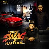Play & Download Wakhra Swag Hai Tera… by Various Artists | Napster