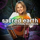 Play & Download Sacred Earth by Sharon Shannon | Napster