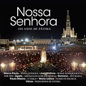 Play & Download Nossa Senhora - 100 Anos de Fátima by Various Artists | Napster