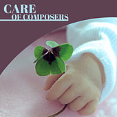 Play & Download Care of Composers – Classical Music for Baby, Better IQ, Easy Listening, Clear Mind Baby, Beethoven, Mozart by Baby Can't Sleep | Napster