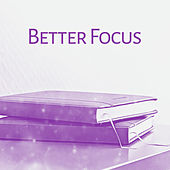 Play & Download Better Focus – Classical Music for Study, Deep Concentration, Einstein Effect, Good Memory, Clear Mind, Mozart, Beethoven by Classical Study Music (1)   Napster