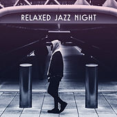 Play & Download Relaxed Jazz Night – Easy Listening Piano Music, Jazz for Cocktail Party, Calming Evening at Home by Relaxing Piano Music Consort | Napster