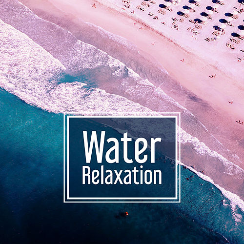 Play & Download Water Relaxation – New Age Stress Relief, Calming Sounds, Music to Rest, Sleep Well by Nature Tribe | Napster