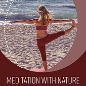 Play & Download Meditation with Nature – Nature Sounds for Relaxation, Deep Relief, Pure Waves, Exercise Yoga, Focus & Harmony, Meditation Music by Kundalini: Yoga, Meditation, Relaxation | Napster