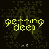 Play & Download Getting Deep, Vol. 13 by Various Artists | Napster