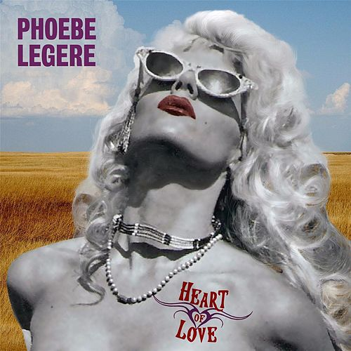 Play & Download Heart of Love by Phoebe Legere | Napster