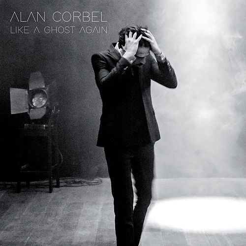 Like a Ghost Again by Alan Corbel