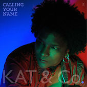 Play & Download Calling Your Name by Kat & Co. | Napster