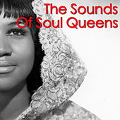 The Sounds Of Soul Queens von Various Artists