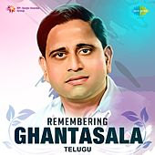 Play & Download Remembering Ghantasala by Ghantasala | Napster